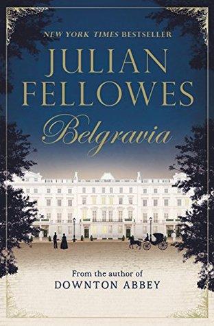 Belgravia by Julian Fellowes