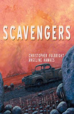 Scavengers by Christopher Fulbright, Angeline Hawkes