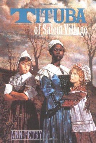 Tituba of Salem Village by Ann Petry