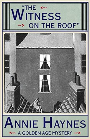The Witness on the Roof by Annie Haynes