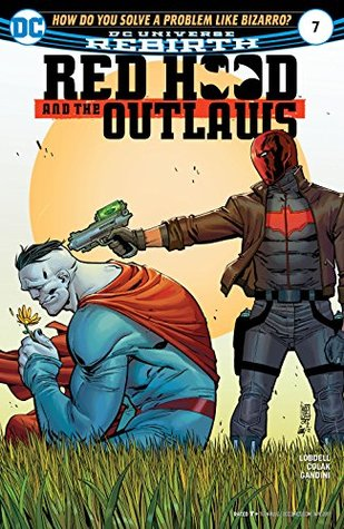 Red Hood and the Outlaws (2016-) #7 by Dean White, Scott Lobdell, Mirko Colak, Giuseppe Camuncoli, Cam Smith, Veronica Gandini
