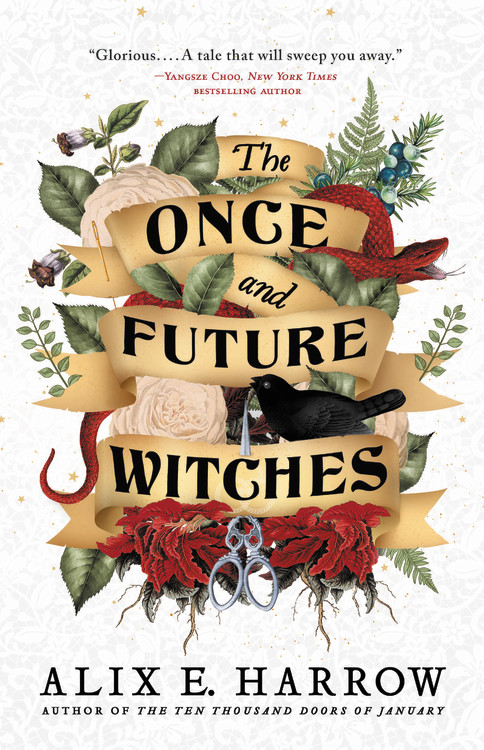 The Once and Future Witches by Alix E. Harrow