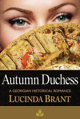 Autumn Duchess: A Georgian Historical Romance by Lucinda Brant