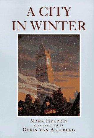 A City in Winter: The Queen's Tale by Mark Helprin, Chris Van Allsburg