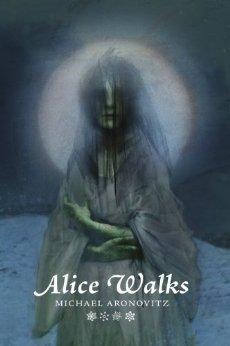 Alice Walks by Michael Aronovitz, Samuel Araya