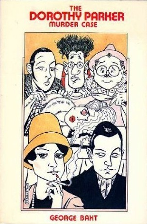 The Dorothy Parker Murder Case by George Baxt