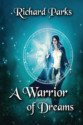 A Warrior of Dreams by Richard Parks