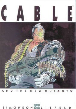 Cable and the New Mutants by Rob Liefeld, Louise Simonson