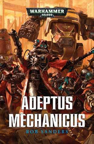 Adeptus Mechanicus by Rob Sanders