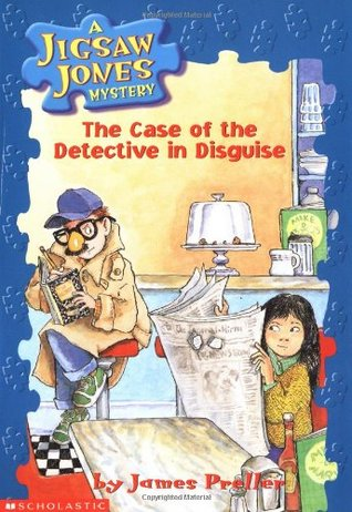 The Case of the Detective In Disguise by James Preller