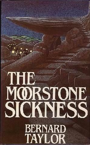 The Moorstone Sickness by Bernard Taylor