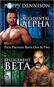 Accidental Alpha / Belligerent Beta by Poppy Dennison