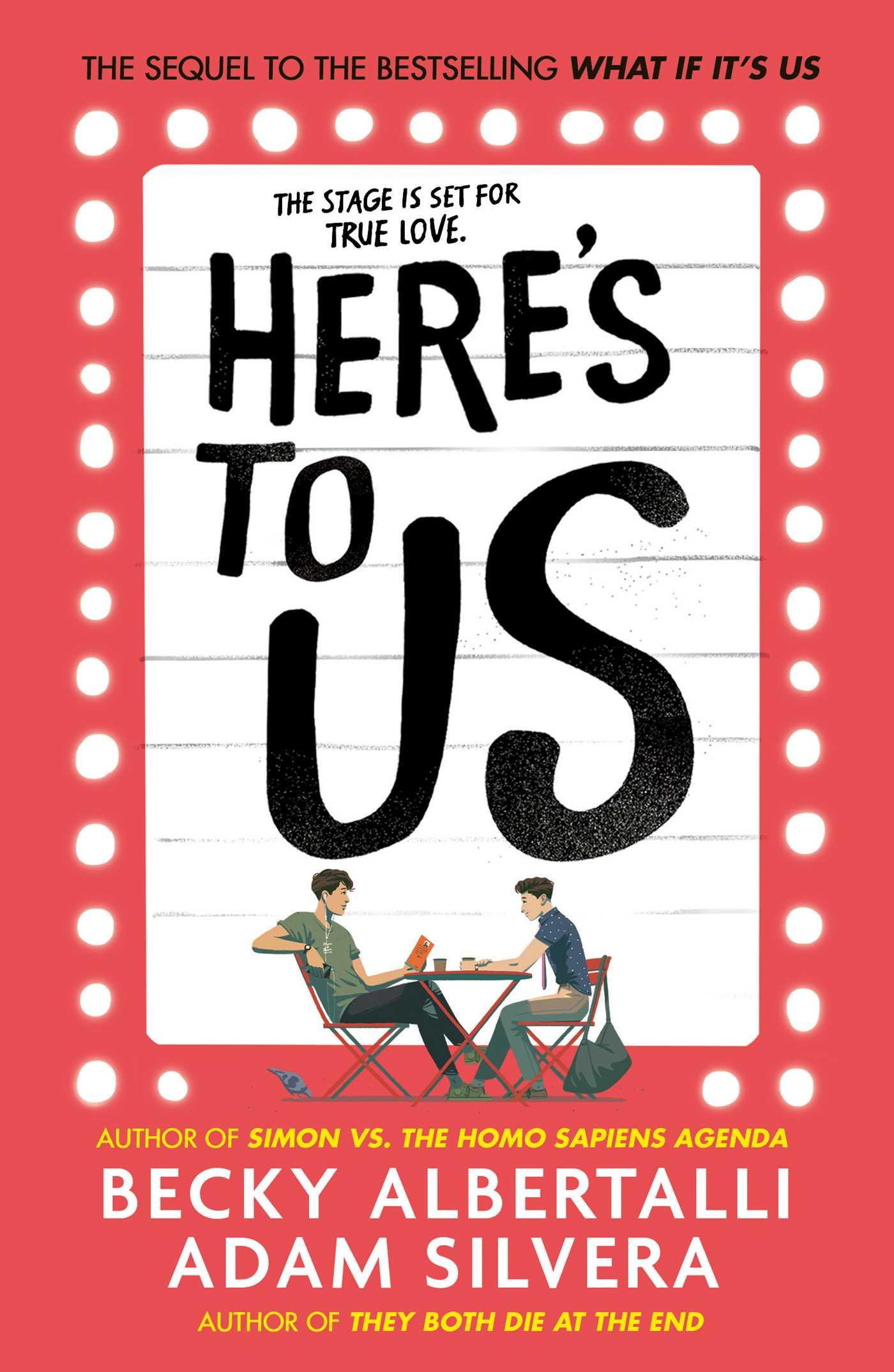 Here's to Us by Becky Albertalli, Adam Silvera