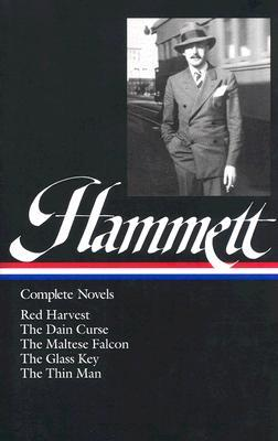Complete Novels: Red Harvest / The Dain Curse / The Maltese Falcon / The Glass Key / The Thin Man by Dashiell Hammett