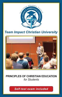 Principles of Christian Education for students by Team Impact Christian University