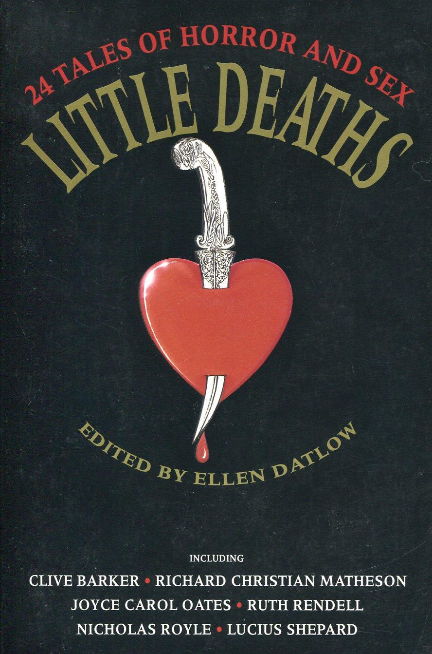Little Deaths: 24 Tales of Sex and Horror by Ellen Datlow