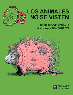 Los Animales No Se Visten (Animals Should Definitely Not Wear Clothing) by Judi Barrett