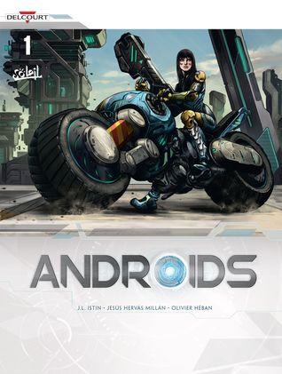 Androids Resurrection by Olivier Héban, Jean-Luc Istin, Jesus Hervas, Christina Cox-De Ravel