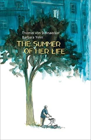 TheSummer of Her Life by Barbara Yelin, Thomas von Steinaecker