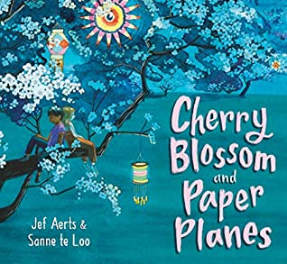 Cherry Blossom and Paper Planes by Sanne te Loo, Jef Aerts