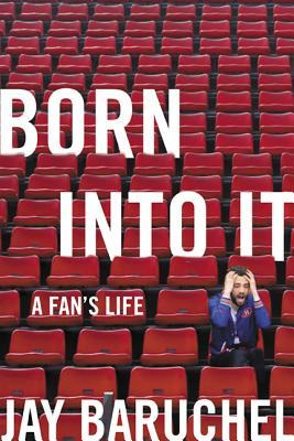 Why I Love the Habs: A Memoir of Love and Loss at the Hands of the Montreal Canadiens by Jay Baruchel