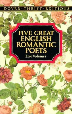 Five Great English Romantic Poets by Various, John Keats, Samuel Taylor Coleridge, William Wordsworth, Percy Bysshe Shelley, Lord Byron