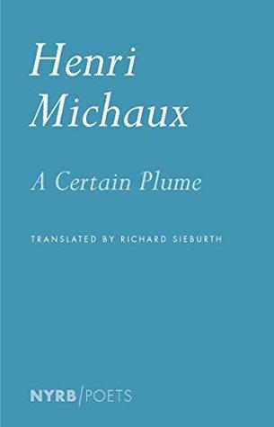 A Certain Plume by Richard Sieburth, Henri Michaux