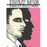 Stardust Nation by Andrzej Klimowski, Deborah Levy