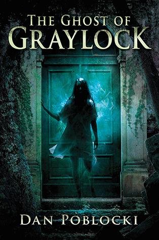 The Ghost of Graylock by Dan Poblocki