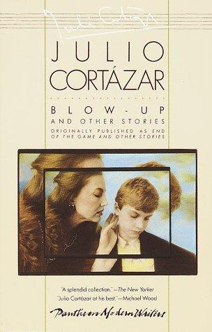 Blow-Up and Other Stories by Julio Cortázar, Paul Blackburn