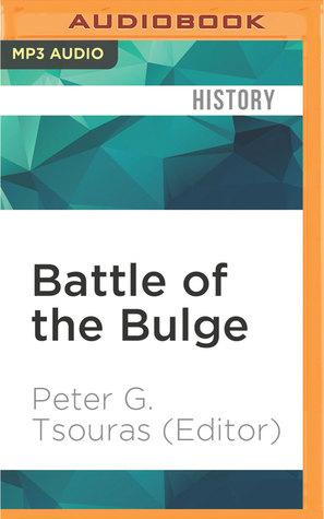 Battle of the Bulge: Hitler's Alternate Scenarios by P.J. Ochlan, Peter G. Tsouras (Editor)
