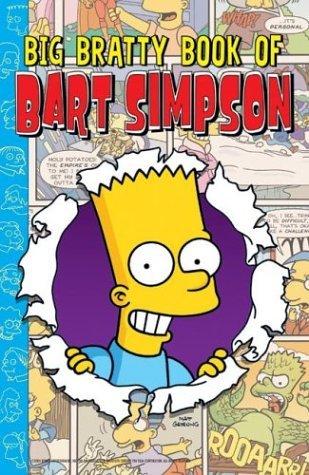 Big Bratty Book of Bart Simpson by Matt Groening, James W. Bates, Karen L. Bates, Dan DeCarlo, John Constanza, Terry Delegeane