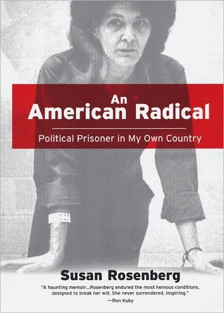 An American Radical: A Political Prisoner in My Own Country by Susan Rosenberg