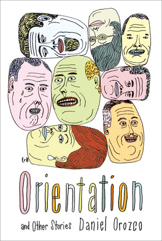 Orientation: And Other Stories by Daniel Orozco