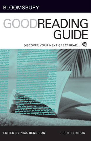 Bloomsbury Good Reading Guide: Discover Your Next Great Read by Nick Rennison