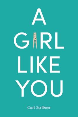 A Girl Like You by Cari Scribner