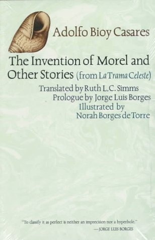 The Invention of Morel and Other Stories, from La Trama Celeste by Adolfo Bioy Casares, Ruth L. Simms, Norah Borges de Torre