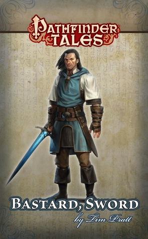 Bastard, Sword by Tim Pratt
