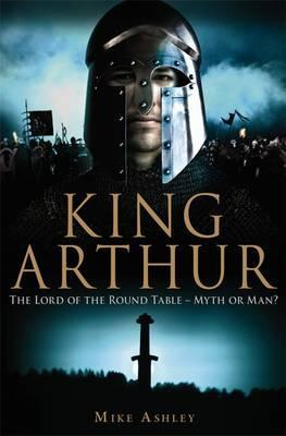 A Brief History of King Arthur by Mike Ashley