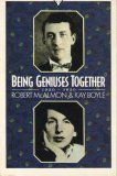 Being Geniuses Together, 1920 1930 by Robert McAlmon, Kay Boyle