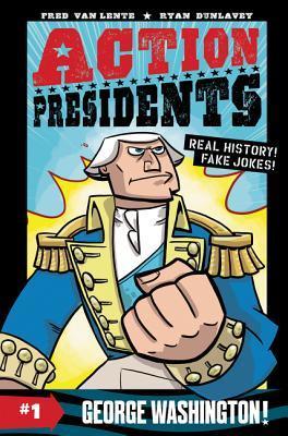 Action Presidents #1: George Washington! by Ryan Dunlavey, Fred Van Lente