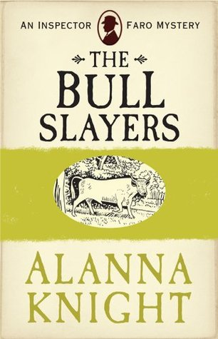 The Bull Slayers by Alanna Knight