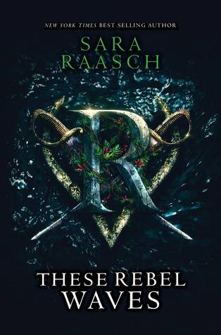 These Rebel Waves by Sara Raasch