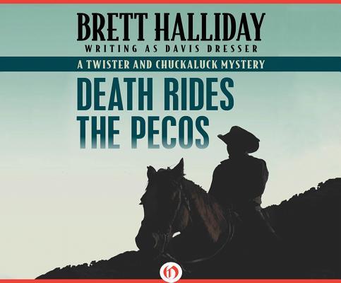 Death Rides the Pecos by Brett Halliday