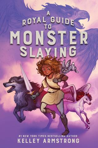 A Royal Guide to Monster Slaying by Xavière Daumarie, Kelley Armstrong