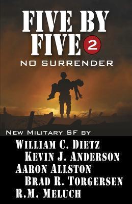 No Surrender by Aaron Allston, R.M. Meluch, Brad R. Torgerson, Kevin J. Anderson, William C. Dietz