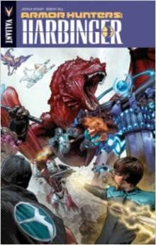 Armor Hunters: Harbinger by Joshua Dysart, Robert Gill