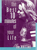 The Best Ten Minutes of Your Life by Zoe Whittall