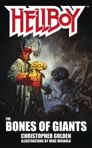 Hellboy: The Bones of Giants by Mike Mignola, Christopher Golden