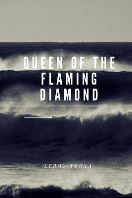 Queen of the Flaming Diamond by Leroy Yerxa